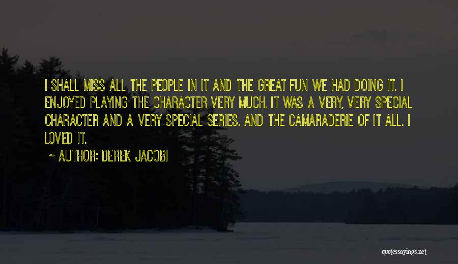 Miss Someone Special Quotes By Derek Jacobi