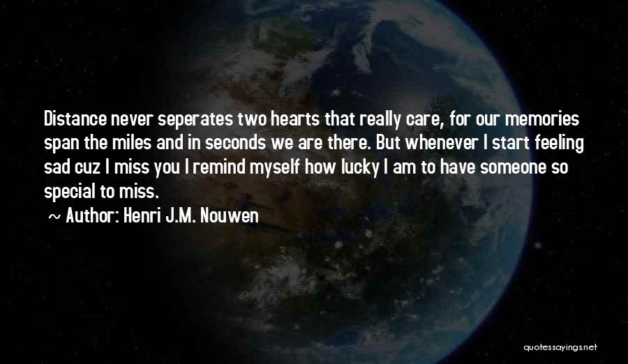 Miss Someone Special Quotes By Henri J.M. Nouwen