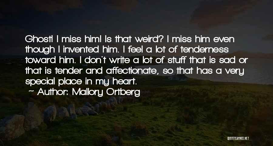Miss Someone Special Quotes By Mallory Ortberg