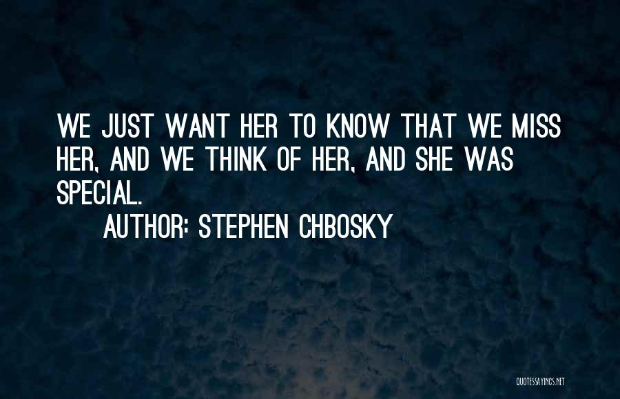 Miss Someone Special Quotes By Stephen Chbosky