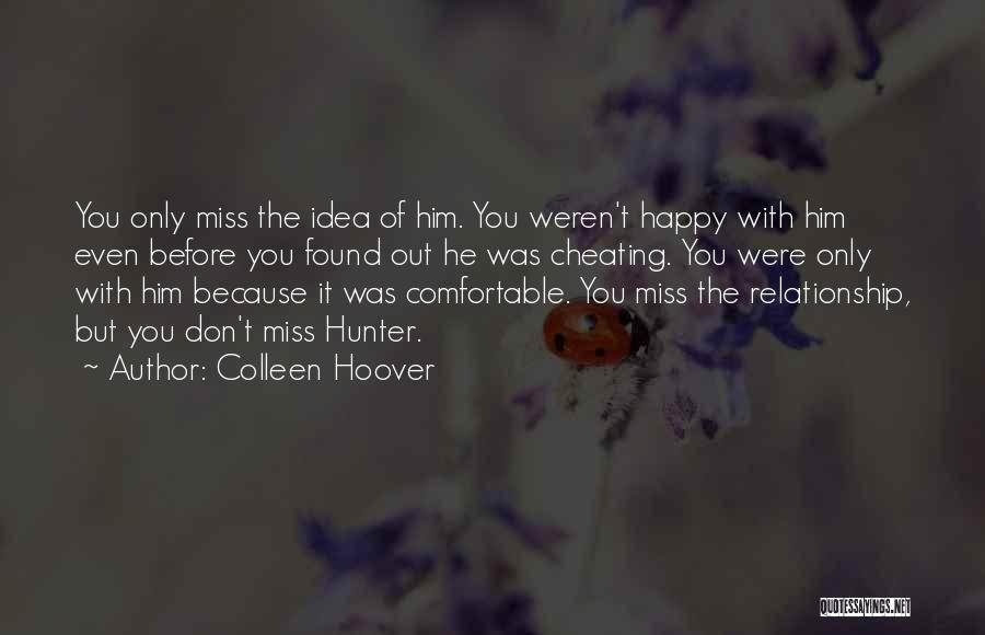 Miss You Relationship Quotes By Colleen Hoover