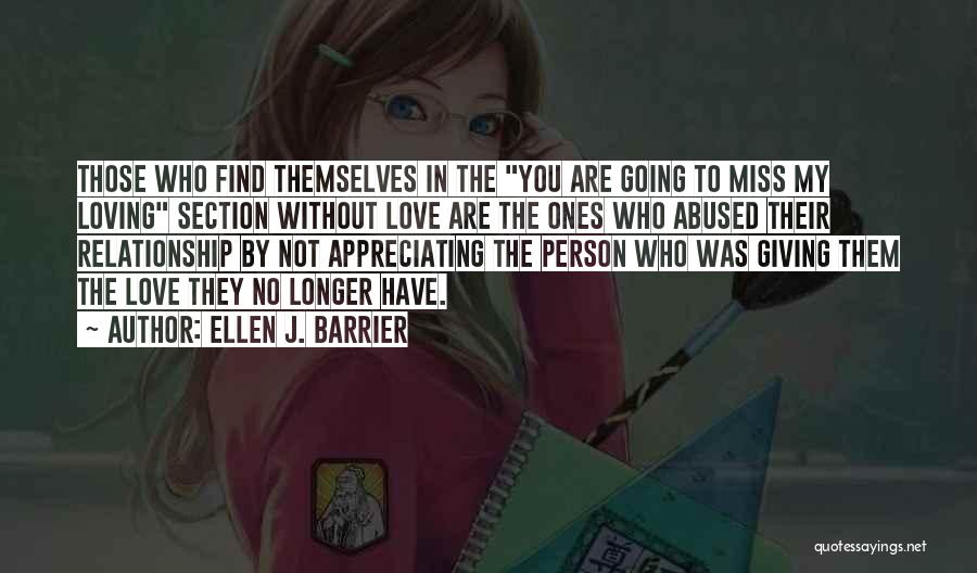 Miss You Relationship Quotes By Ellen J. Barrier