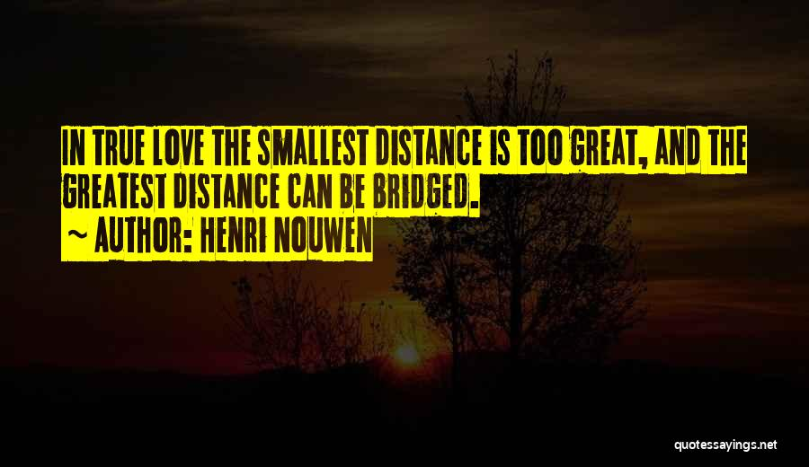 Miss You Relationship Quotes By Henri Nouwen