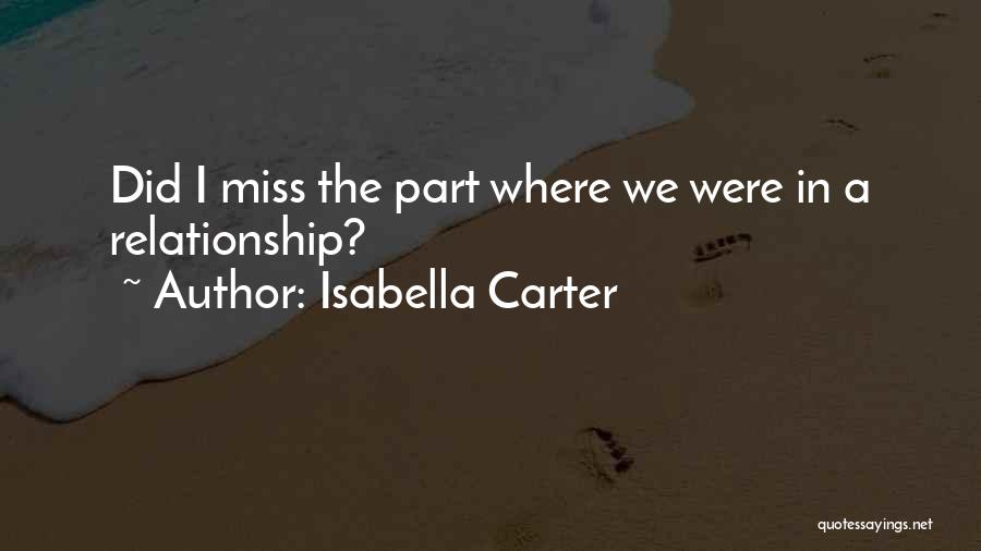 Miss You Relationship Quotes By Isabella Carter