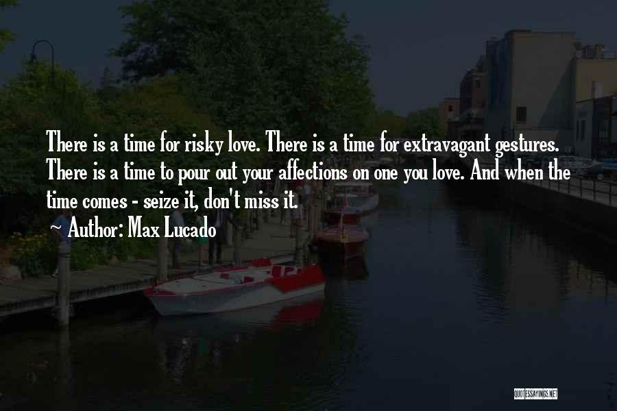 Miss You Relationship Quotes By Max Lucado
