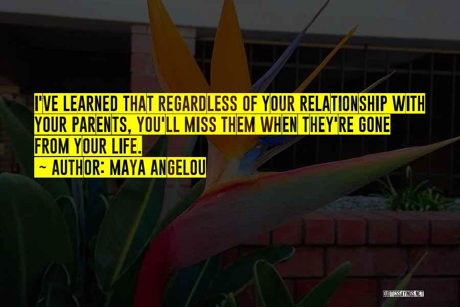 Miss You Relationship Quotes By Maya Angelou