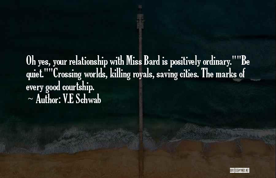 Miss You Relationship Quotes By V.E Schwab