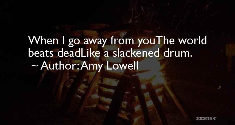 Miss You So Far Away Quotes By Amy Lowell