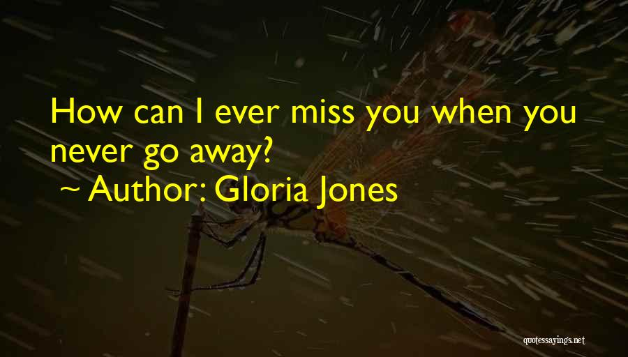 Miss You So Far Away Quotes By Gloria Jones