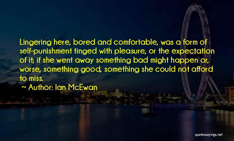 Miss You So Far Away Quotes By Ian McEwan