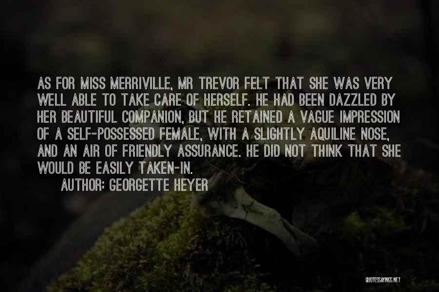 Miss You Take Care Quotes By Georgette Heyer