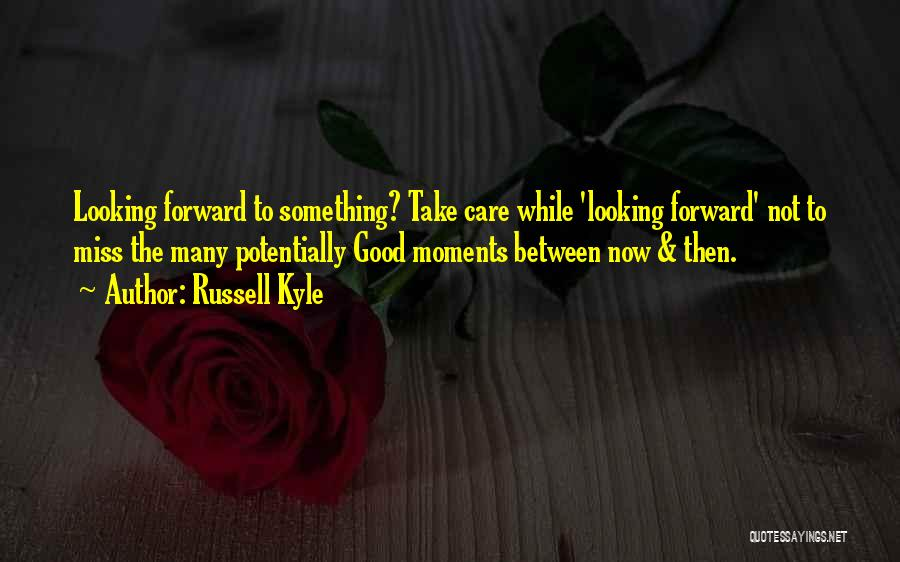 Miss You Take Care Quotes By Russell Kyle