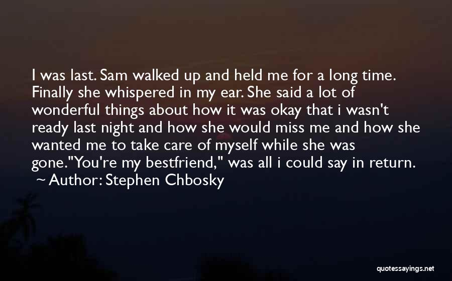 Miss You Take Care Quotes By Stephen Chbosky