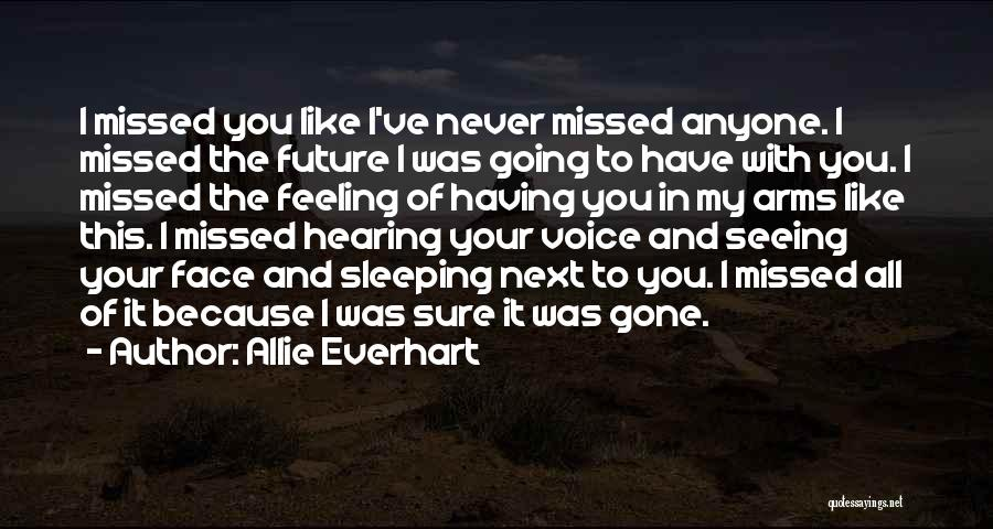 Missed My Love Quotes By Allie Everhart