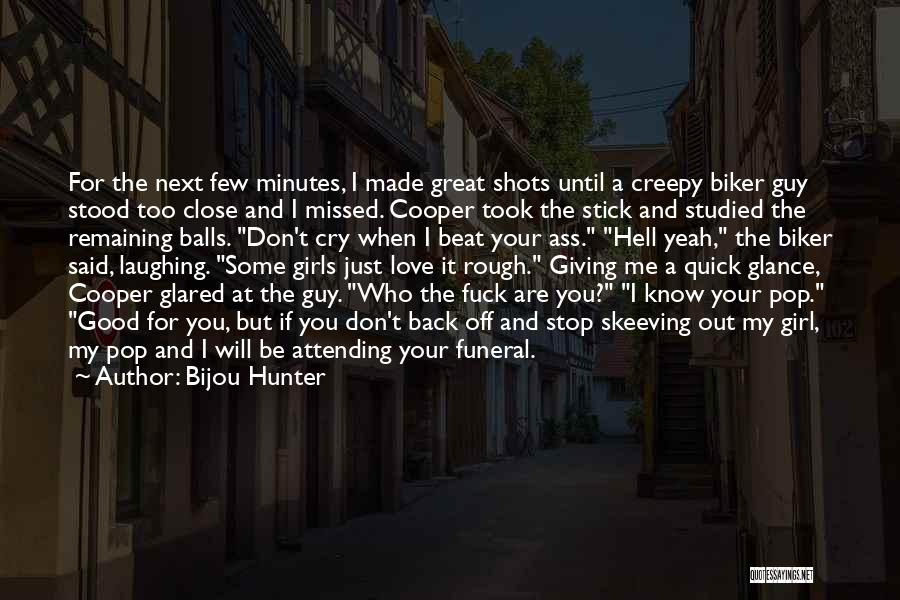 Missed My Love Quotes By Bijou Hunter