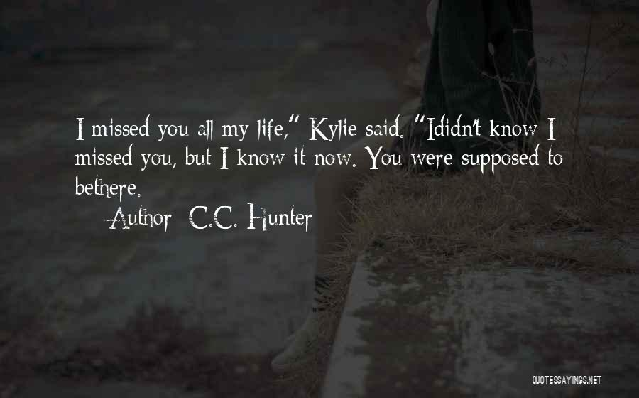 Missed My Love Quotes By C.C. Hunter
