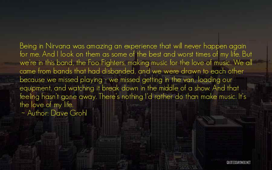 Missed My Love Quotes By Dave Grohl