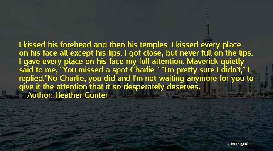 Missed My Love Quotes By Heather Gunter