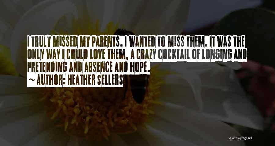 Missed My Love Quotes By Heather Sellers