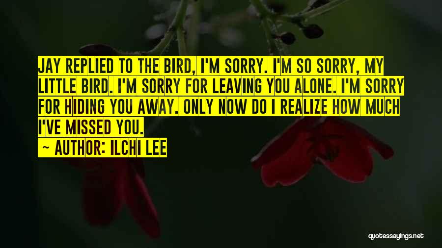 Missed My Love Quotes By Ilchi Lee