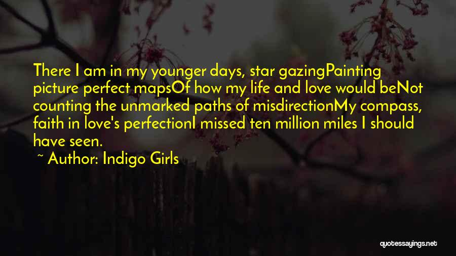Missed My Love Quotes By Indigo Girls