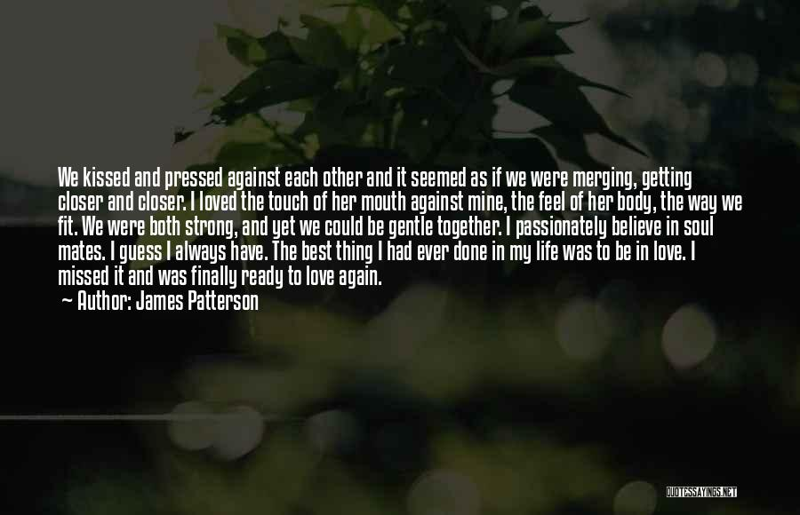 Missed My Love Quotes By James Patterson