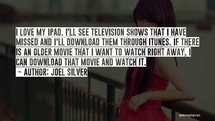 Missed My Love Quotes By Joel Silver