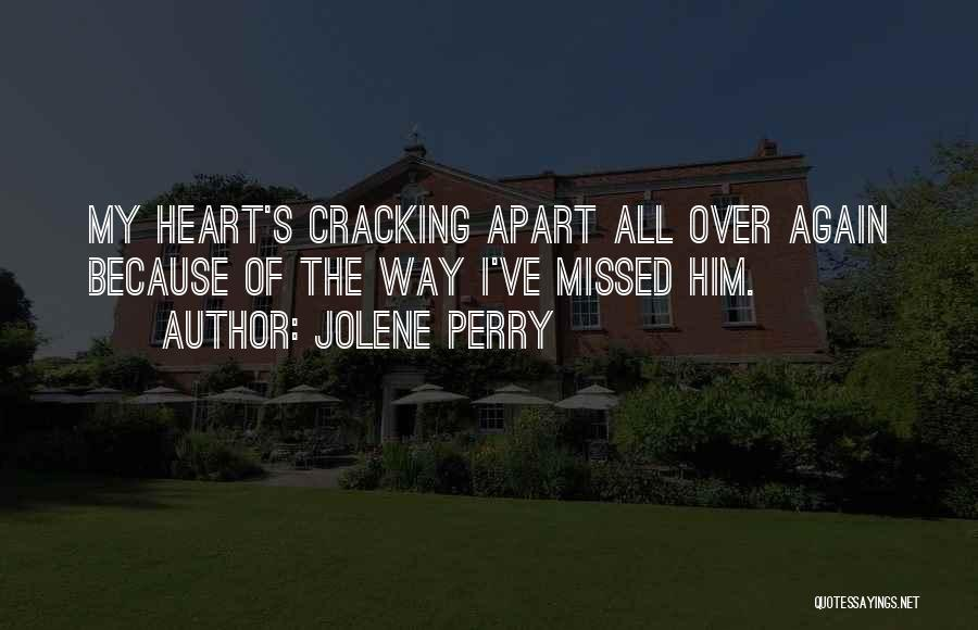Missed My Love Quotes By Jolene Perry