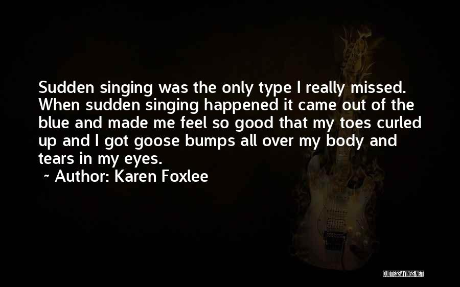 Missed My Love Quotes By Karen Foxlee