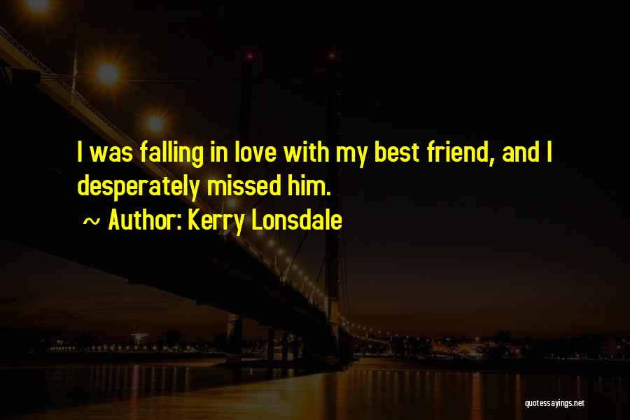 Missed My Love Quotes By Kerry Lonsdale