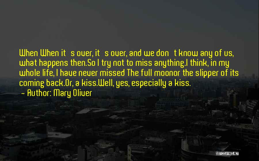 Missed My Love Quotes By Mary Oliver