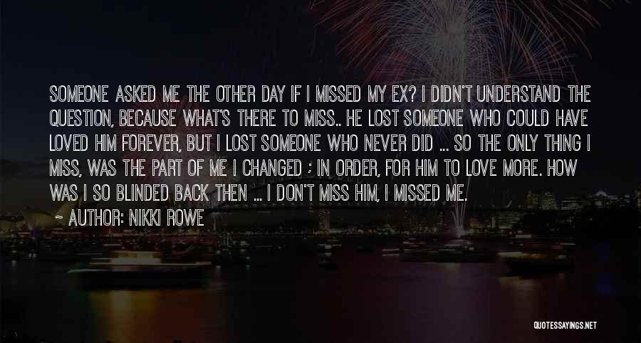 Missed My Love Quotes By Nikki Rowe