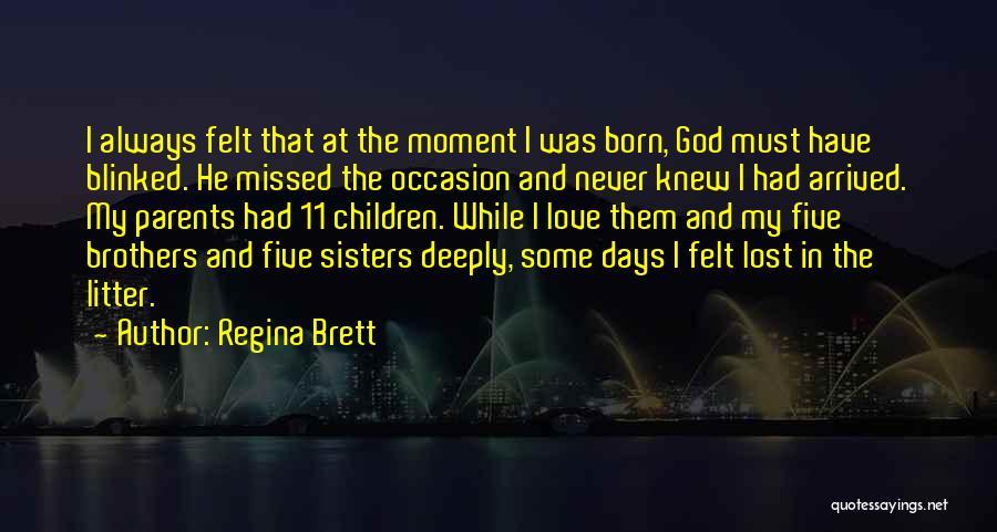 Missed My Love Quotes By Regina Brett