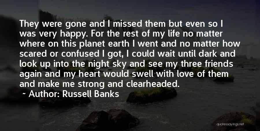 Missed My Love Quotes By Russell Banks