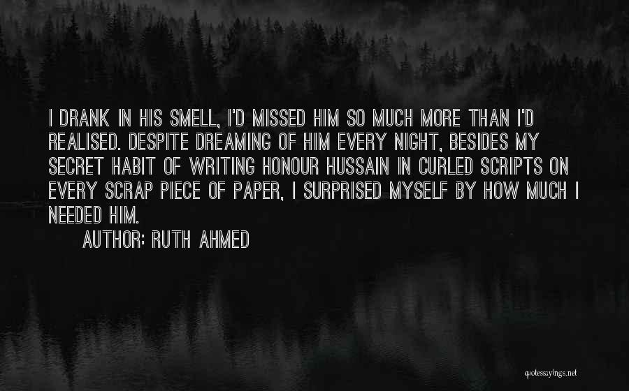 Missed My Love Quotes By Ruth Ahmed