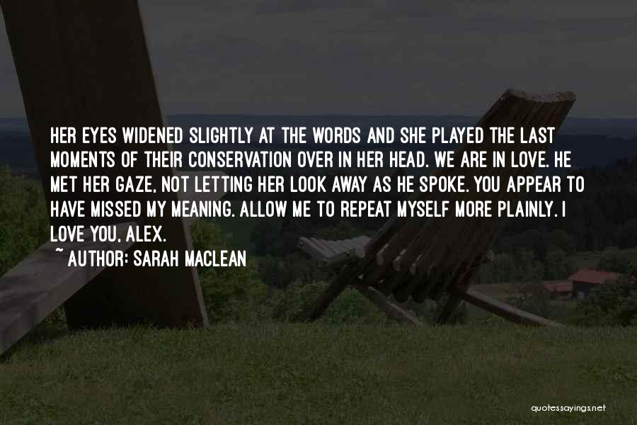 Missed My Love Quotes By Sarah MacLean