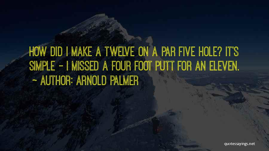 Missed Putt Quotes By Arnold Palmer