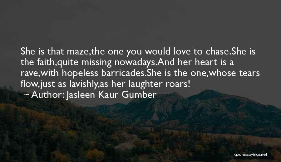 Missing A Girl You Love Quotes By Jasleen Kaur Gumber