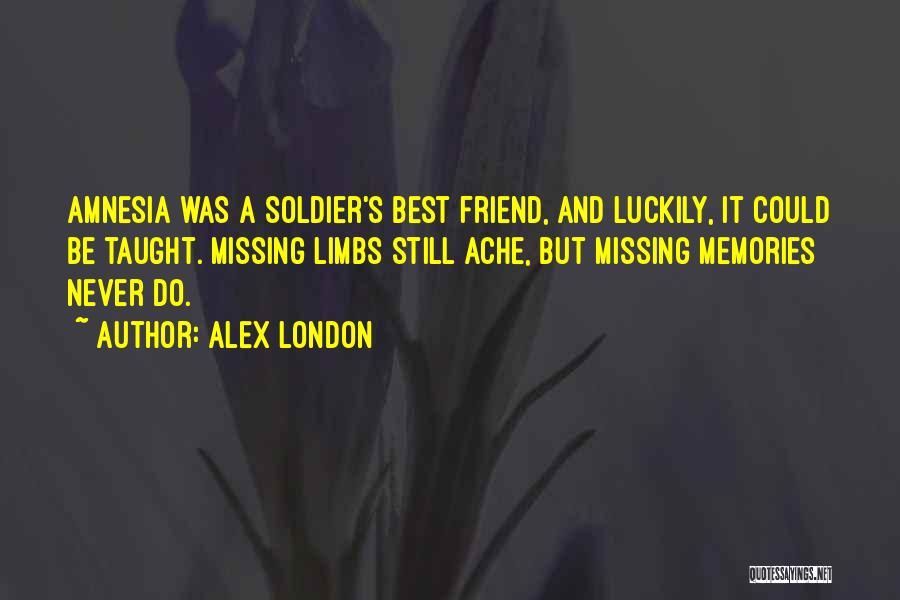 Missing Best Friend Quotes By Alex London