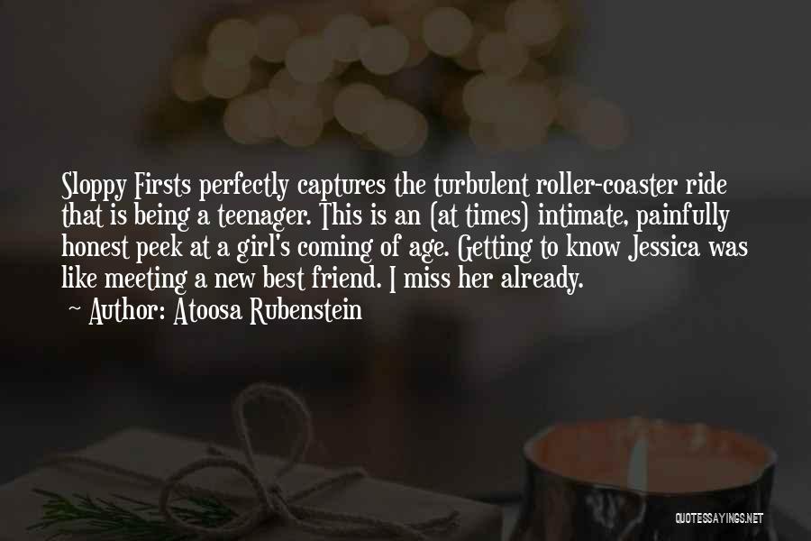 Missing Best Friend Quotes By Atoosa Rubenstein