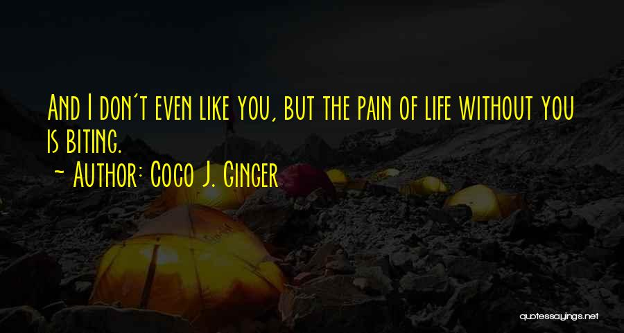 Missing Best Friend Quotes By Coco J. Ginger