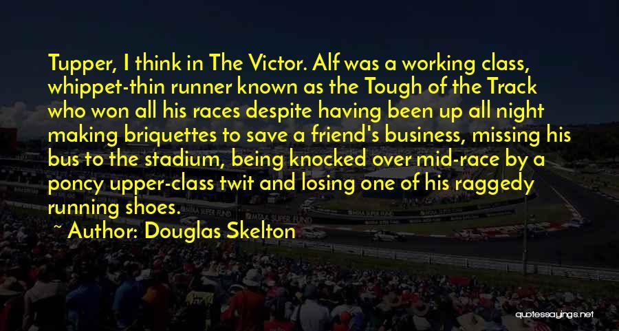 Missing Best Friend Quotes By Douglas Skelton