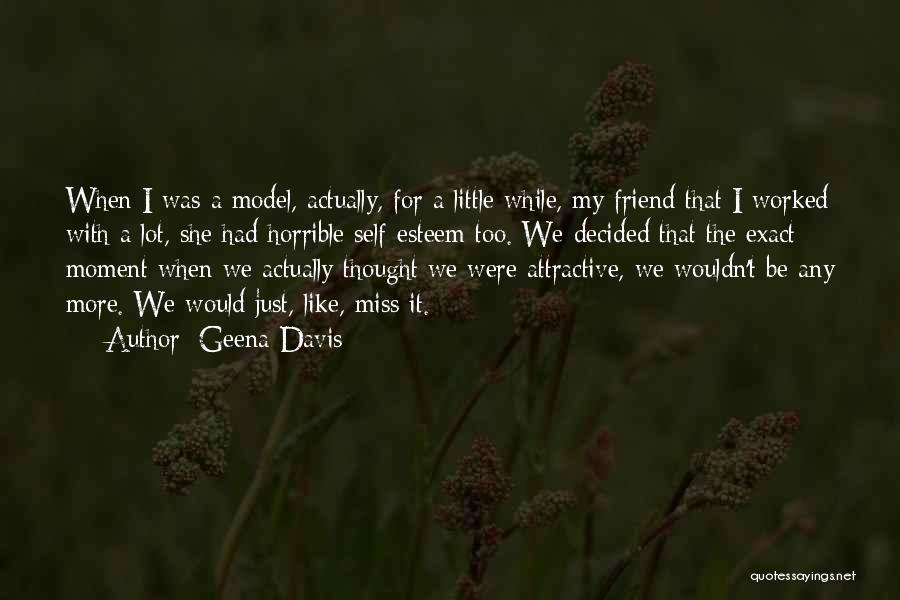 Missing Best Friend Quotes By Geena Davis