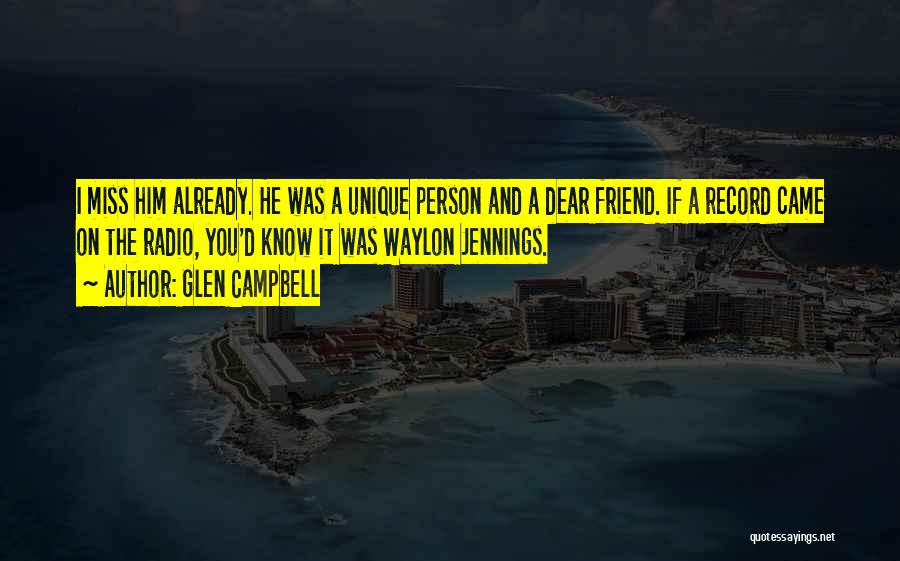Missing Best Friend Quotes By Glen Campbell