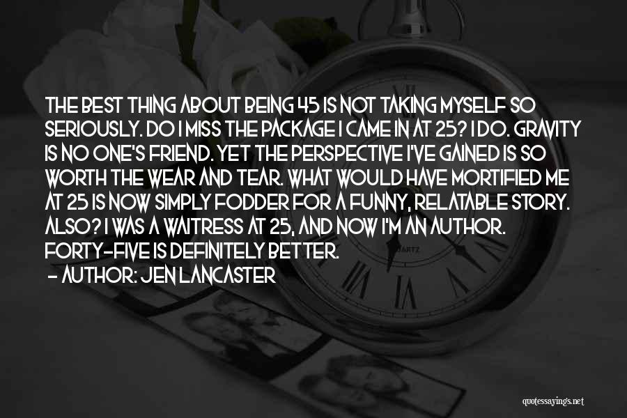 Missing Best Friend Quotes By Jen Lancaster