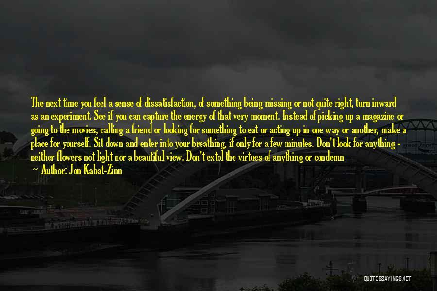 Missing Best Friend Quotes By Jon Kabat-Zinn