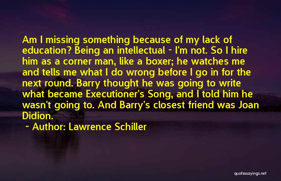 Missing Best Friend Quotes By Lawrence Schiller
