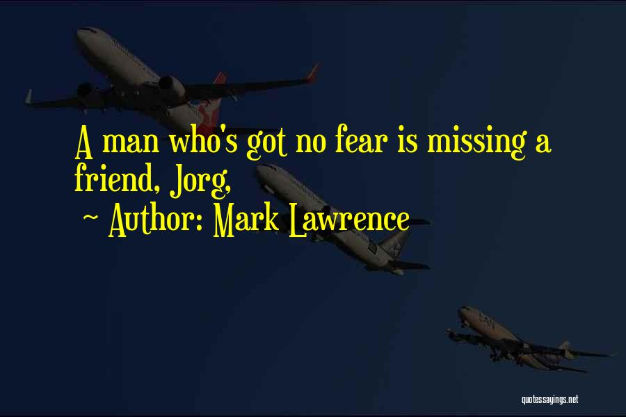 Missing Best Friend Quotes By Mark Lawrence
