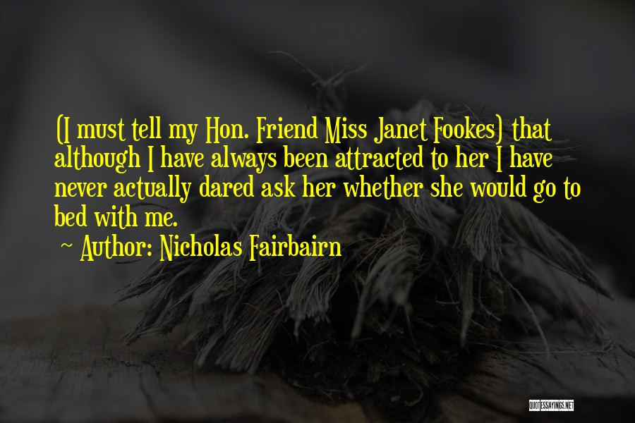 Missing Best Friend Quotes By Nicholas Fairbairn