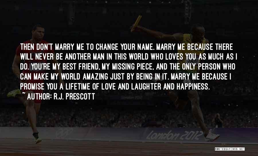 Missing Best Friend Quotes By R.J. Prescott